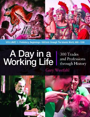 A Day in a Working Life: 300 Trades and Professions Through History