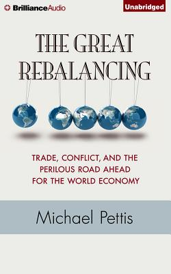 The Great Rebalancing: Trade Conflict and the