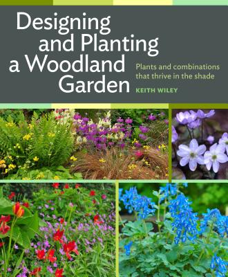Designing and Planting a Woodland Garden: Pla