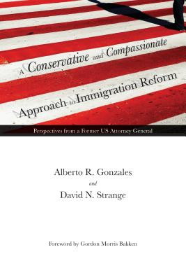 A Conservative and Compassionate Approach to Immigration Reform: Perspectives from a Former U.S. Attorney General