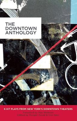 The Downtown Anthology: 6 Hit Plays from New