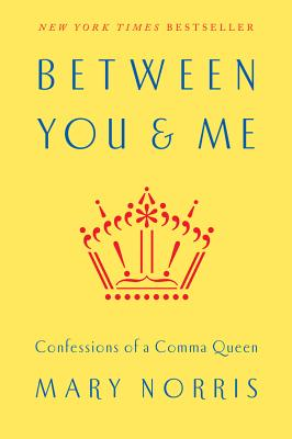 Between You & Me:Confessions of a Comma Queen
