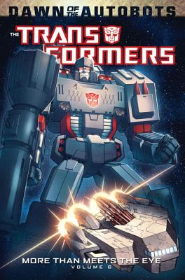 Transformers More Than Meets the Eye 6: Dawn of the Autobots