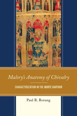 Malory's Anatomy of Chivalry: Characterizatio