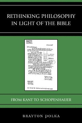 Rethinking Philosophy in Light of the Bible: