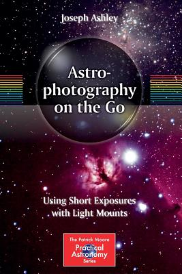 Astrophotography on the Go: Using Short Expos