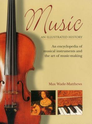Music: An Illustrated History an Encyclopedia