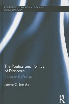 The Poetics and Politics of Diaspora: Transatlantic Musings