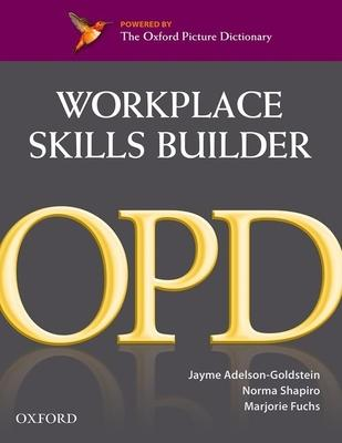 Workplace Skills Builder: The Oxford Picture Dictionary