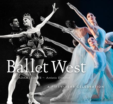 Ballet West: A Fifty~Year Celebration