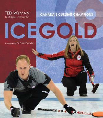 Ice Gold: Canada's Curling Ch ions