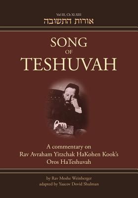Song of Teshuvah: A commentary on Rav Avraham Yitzchak Hakohen Kook's Oros HaTeshuvah