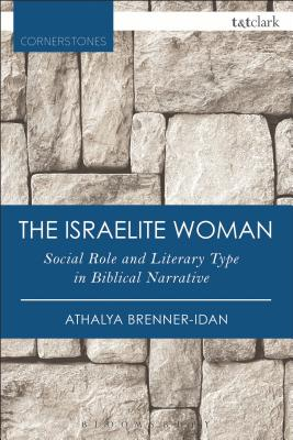 The Israelite Woman: Social Role and Literary Type in Biblical Narrative