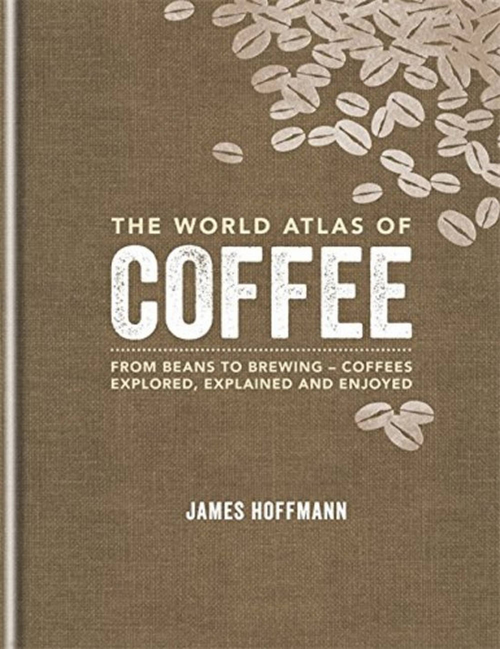 The World Atlas of Coffee: From beans to brew
