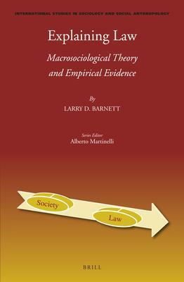 Explaining Law: Macrosociological Theory and