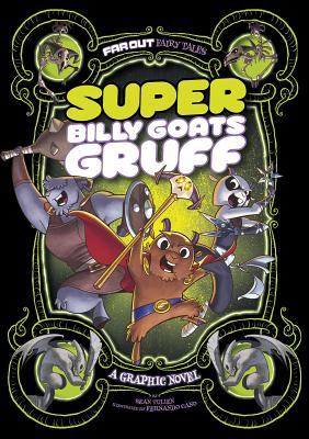 Far Out Fairy Tales: Super Billy Goats Gruff