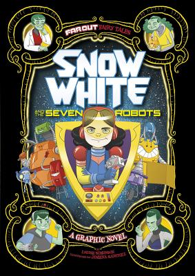 Far Out Fairy Tales: Snow White and the Seven Robots