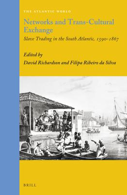 Networks and Trans-Cultural Exchange: Slave Trading in the South Atlantic, 1590-1867