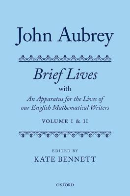 John Aubrey: Brief Lives With an Apparatus fo