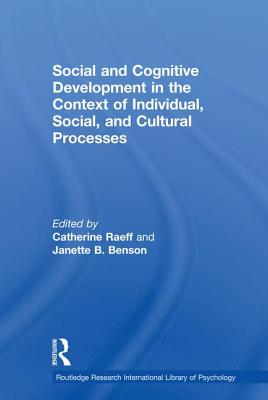 Social and Cognitive Development in the Context of Individual, Social, and Cultural Processes