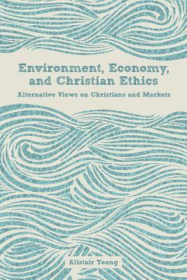 Environment Economy and Christian Ethics: Alt