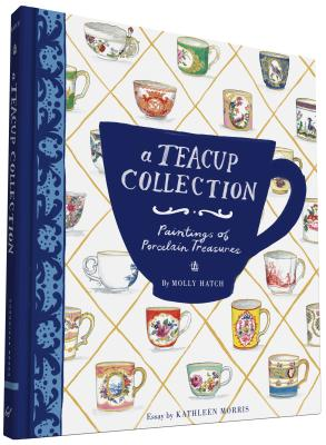 A Teacup Collection: Paintings of Porcelain T