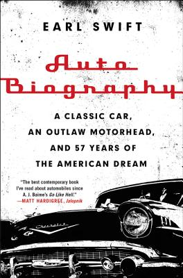 Auto Biography: A Classic Car an Outlaw Motor