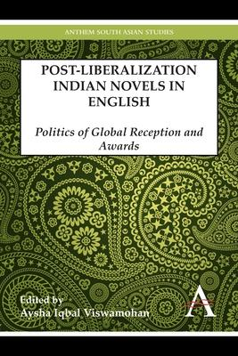 Postliberalization Indian Novels in English: