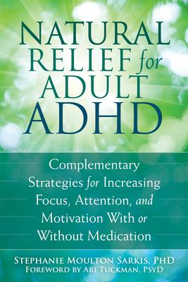 Natural Relief for Adult ADHD: Complementary