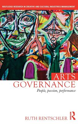 Arts Governance: People Passion Performance