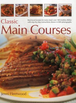 Classic Main Courses: Best~loved recipes for