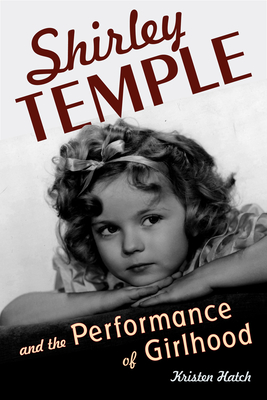 Shirley Temple and the Performance of Girlhoo
