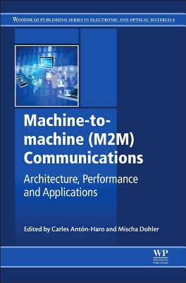 Machine-to-machine M2m Communications: Architecture, Performance and Applications