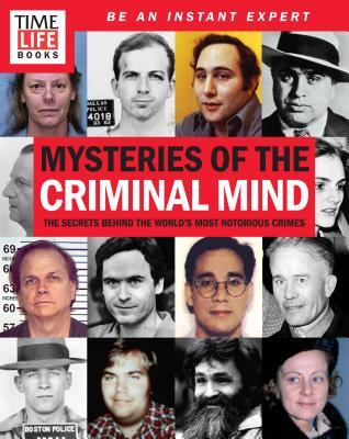 Mysteries of the Criminal Mind: The Secrets Behind the World's Most Notorious Crimes