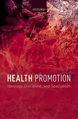 Health Promotion: Ideology Discipline and Spe