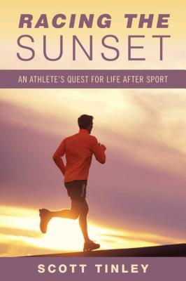 Racing the Sunset: Lessons On How Athletes Survive, Thrive, or Fail After Sport