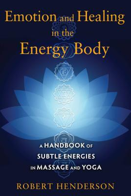 Emotion and Healing in the Energy Body: A Han