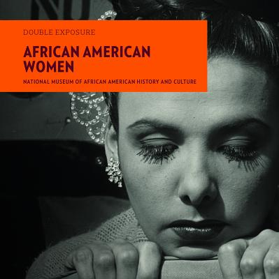 African American Women: Photographs from the National Museum of African American History and Culture