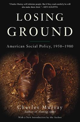 Losing Ground: American Social Policy 1950~19