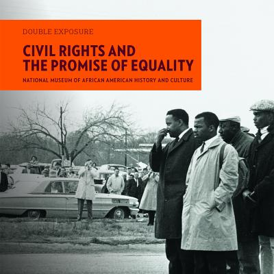 Civil Rights and the Promise of Equality: Photography from the National Museum of African American History and Culture