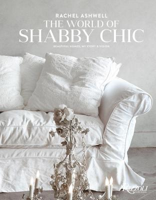 The World of Shabby Chic: Beautiful Homes My