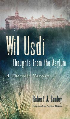 Wil Usdi: Thoughts from the Asylum, a Cherokee Novella