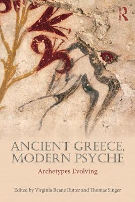 Ancient Greece Modern Psyche: Archetypes Evol