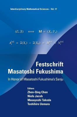 Festschrift Masatoshi Fukushima: In Honor of Masatoshi Fukushima's Sanju