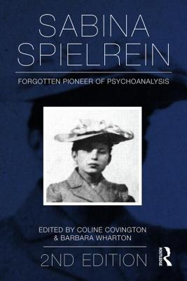 Sabina Spielrein: Forgotten Pioneer of Psychoanalysis