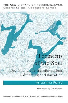 Torments of the Soul: Psychoanalytic Transformations in Dreaming and Narration