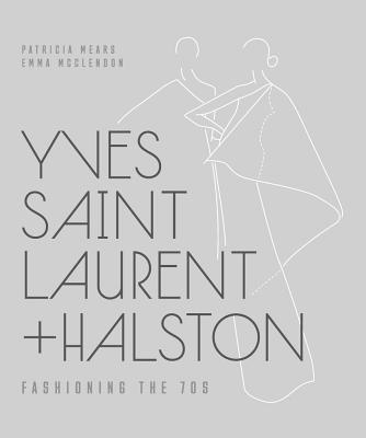 Yves Saint Laurent + Halston: Fashioning the 70s
