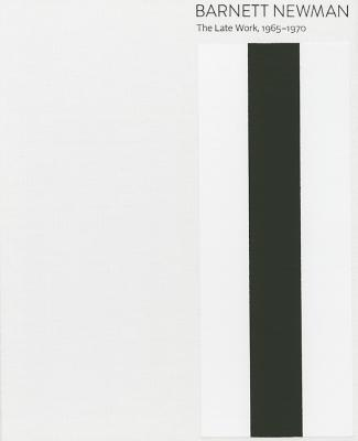 Barnett Newman: The Late Work, 1965-1970