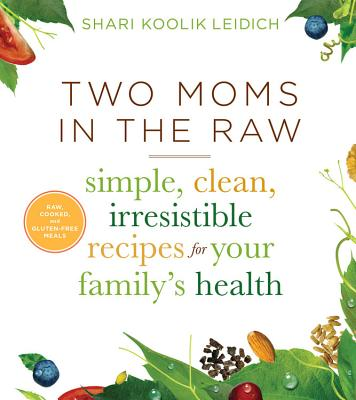 Two Moms in the Raw: Simple Clean Irresistibl