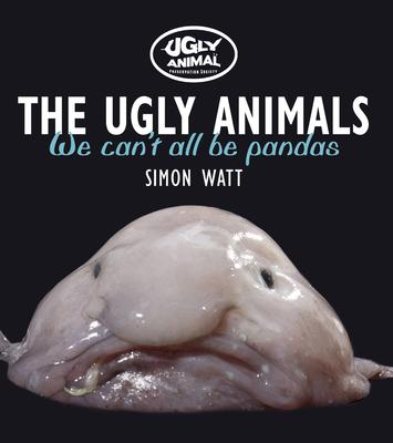 The Ugly Animals: We Can't All Be Pandas